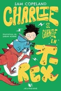 Sam Copeland - Charlie se change en T-Rex.