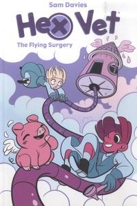 Sam Davies - Hex Vet  : The Flying Surgery.
