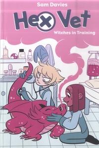 Sam Davies - Hex Vet  : Witches in Training.