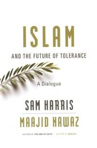 Sam Harris - Islam and the Future of Tolerance - A Dialogue.