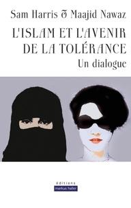 Sam Harris et Maajid Nawaz - L'islam et l'avenir de la tolérance - Un dialogue.