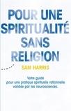 Sam Harris - Pour une spiritualité sans religion.