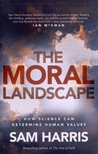 Sam Harris - The Moral Landscape - How Science Can Determine Human Values.