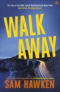 Sam Hawken - Walk Away - Camaro Espinoza Book 2.