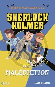 Sam Hearn - Baker Street Académie Tome 2 : Sherlock Holmes et la malédiction.