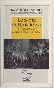 Sam Hoffenberg - Le camp de Poniatowa - La liquidation des derniers juifs de Varsovie.