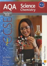 Sam Holyman et Bev Cox - AQA Science Chemistry New GCSE - Teacher's Book.