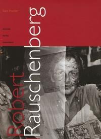 Sam Hunter - Robert Rauschenberg - Oeuvres, écrits, entretiens.