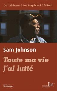 Sam Johnson - Toute ma vie j'ai lutté.