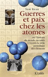 Accentsonline.fr Guerres et paix chez les atomes - Ou l'histoire racontée à travers la table périodique des éléments Image