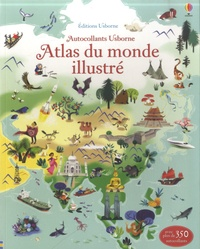 Sam Lake et Nathalie Ragondet - Atlas du monde illustré.