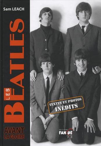 Sam Leach - Les Beatles avant la gloire.
