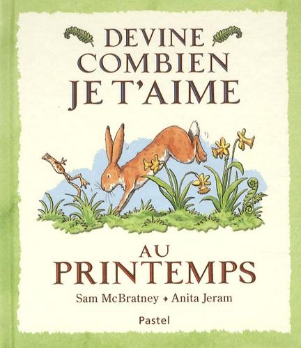Sam McBratney et Anita Jeram - Devine combien je t'aime au printemps.