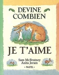 Sam McBratney et Anita Jeram - Devine combien je t'aime.