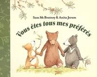 Sam McBratney et Anita Jeram - Vous êtes tous mes préférés.