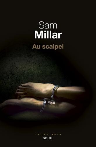 Sam Millar - Au scalpel.