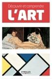 Sam Phillips et Stephen Little - Découvrir et comprendre l'art - Tout l'art en 2 volumes : La peinture ; L'art moderne.