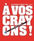Sam Piyasena et Beverly Philp - A vos crayons !.
