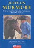 Sam Powell et Lane Carter - Juste un murmure - Une approche mentale et physique de votre cheval.