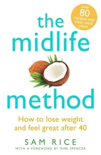 Sam Rice - The Midlife Method - How to lose weight and feel great after 40.