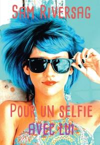 Livres scolaires à télécharger gratuitement Pour un selfie avec lui par Sam RIVERSAG