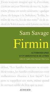 Sam Savage - Firmin - Autobiographie d'un grignoteur de livres.