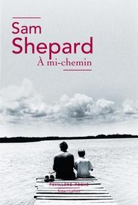 Sam Shepard - A mi-chemin.