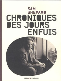 Sam Shepard - Chroniques des jours enfuis.