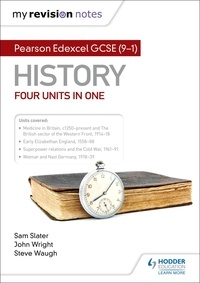 Sam Slater et Steve Waugh - My Revision Notes: Pearson Edexcel GCSE (9–1) History: Four units in one.