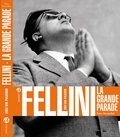 Sam Stourdzé - Fellini - La grande parade.