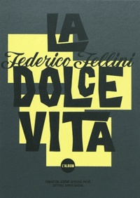 Sam Stourdzé et Federico Fellini - La Dolce Vita - L'album. 1 DVD