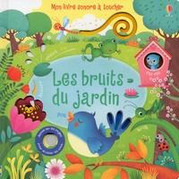 Sam Taplin et Federica Iossa - Les bruits du jardin - Mon livre sonore à toucher.