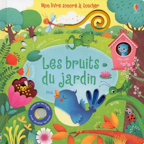 Les Bruits Du Jardin Mon Livre Sonore A Toucher Album