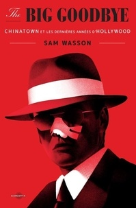 Sam Wasson - The Big Goobye.