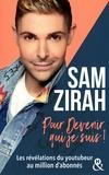 Sam Zirah - Pour devenir qui je suis.