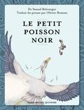 Samad Behrangui - Le petit poisson noir - Edition bilingue français-persan.
