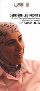 Samah Jabr - Derrière les fronts - Chroniques d'une psychiatre psychothérapeute palestinienne sous occupation.