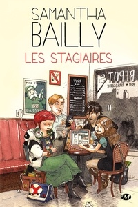 Samantha Bailly - Les stagiaires.