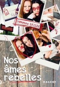 Samantha Bailly - Nos âmes rebelles.