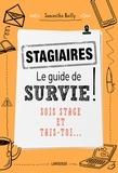 Samantha Bailly - Stagiaires, le guide de survie ! - Sois stage et tais-toi....