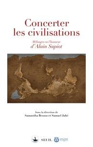 Samantha Besson et Samuel Jubé - Concerter les civilisations - Mélanges en l'honneur d'Alain Supiot.