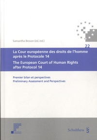 Samantha Besson - La Cour européenne des droits de l'homme après le Protocole 14 / The European Court of Human Rights after Protocol 14.