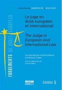 Samantha Besson et Andreas R. Ziegler - Le juge en droit européen et international.