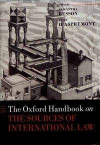 Samantha Besson et Jean d' Aspremont - The Oxford Handbook on the Sources of International Law.