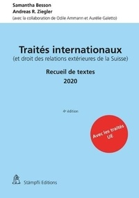 Samantha Besson et Andreas R. Ziegler - Traités internationaux (et droit des relations extérieures de la Suisse) - Recueil de textes 2020.