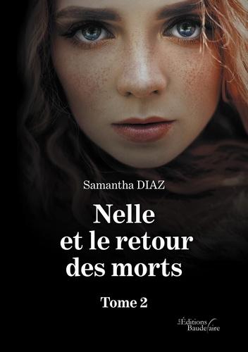 Samantha Diaz - Nelle et le retour des morts Tome 2 : .