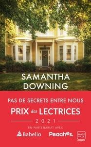 Samantha Downing - Pas de secrets entre nous.