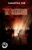 Samantha Dub - La Carcasse.