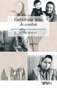 Samantha Faubert et Fanny Jedlicki - L'art est une arme de combat féministe - France, Argentine, Honduras et Salvador, regards pluridisciplinaires croisés.
