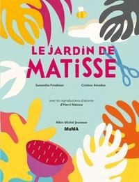 Samantha Freidman - Le jardin de Matisse.